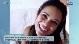 Caso Vanessa: após dois anos do atropelamento que tirou sua vida, família pede por justiça