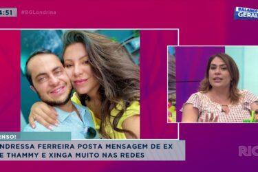 Andressa Ferreira posta mensagem de ex de Thammy e xinga muito nas redes