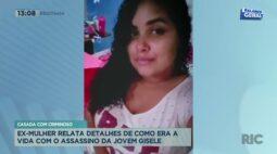 Casada com criminoso: ex-mulher relata detalhes de como era a vida com o assassino da jovem Gisele
