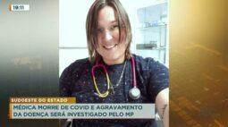Médica morre de COVID e agravamento da doença será investigado pelo MP