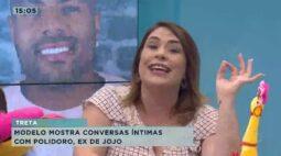 Modelo mostra conversas íntimas com Polidoro que é ex-de Jojo Todynho
