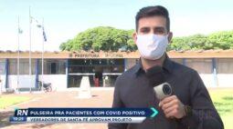 Vereadores de Santa Fé aprovam projeto de pulseira para pacientes com COVID positivo