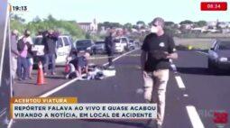 Repórter falava ao vivo e quase acabou virando a notícia, em local de acidente