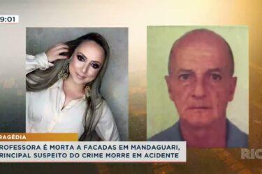 Professora é morta a facadas em Mandaguari, o principal suspeito do crime morre em acidente