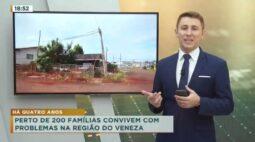 Perto de 200 famílias convivem com problemas na região do Veneza