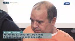 Caso Rachel Genofre: assassino da garotinha de 9 anos é condenado a 50 anos de prisão