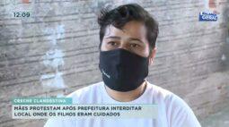 Creche clandestina: mães protestam após prefeitura interditar local onde os filhos eram cuidados
