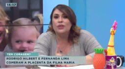 Rodrigo Hilbert e Fernanda Lima comeram a placenta da filha maria