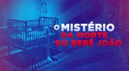 """Mãe do pequeno João é acusada de """"passar pano"""" para o marido preso, suspeito de matar o bebê"""
