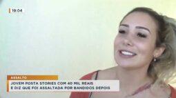 Jovem posta stories com 40 mil reais e diz que foi assaltada por bandidos depois