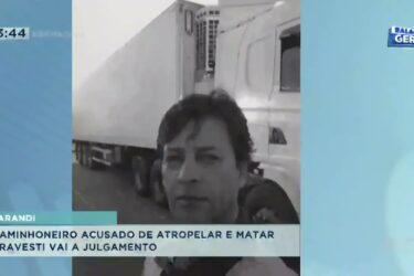 Caminhoneiro acusado de atropelar e matar travesti vai a julgamento
