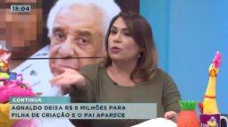 Agnaldo deixa r$ 8 milhões para filha de criação e o pai aparece