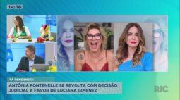 Antônia Fontenelle se revolta com decisão judicial a favor de Luaciana Gimenez
