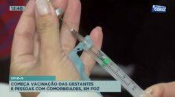 Covid-19: começa vacinação das gestantes e pessoas com comorbidades em Foz do Iguaçu