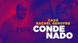 Assassino de Rachel Genofre é condenado a 50 anos de prisão pelo estupro e morte da garota