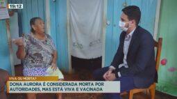 Dona Aurora é considerada morta por autoridades, mas está viva e vacinada