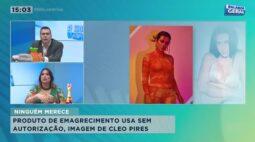 Anúncio de produto para emagrecer usa imagem da atriz Cleo Pires