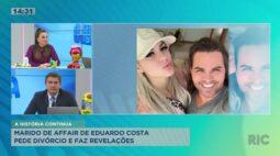 Marido de Mariana Polastreli, affair de Eduardo Costa, pede o divórcio e faz revelações
