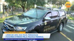 Líder de uma das mais perigosas facções é preso pela Polícia Federal