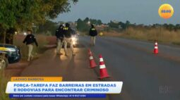 Força-tarefa faz barreiras em estradas e rodovias para encontrar criminoso
