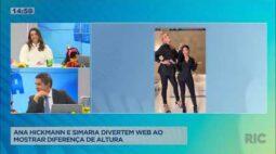 Ana Hickmann e Simaria chocam com a diferença de altura