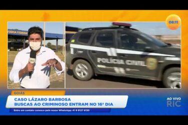 Caso Lázaro Barbosa: buscas ao criminoso entram no 16º dia