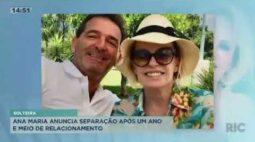 Ana Maria anuncia separação após um ano e meio de relacionamento