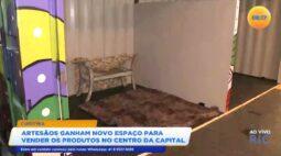 Artesãos ganham espaço para vender os produtos no centro da capital