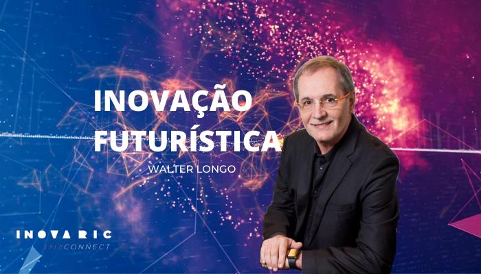 O futuro da inovação na visão de Walter Longo