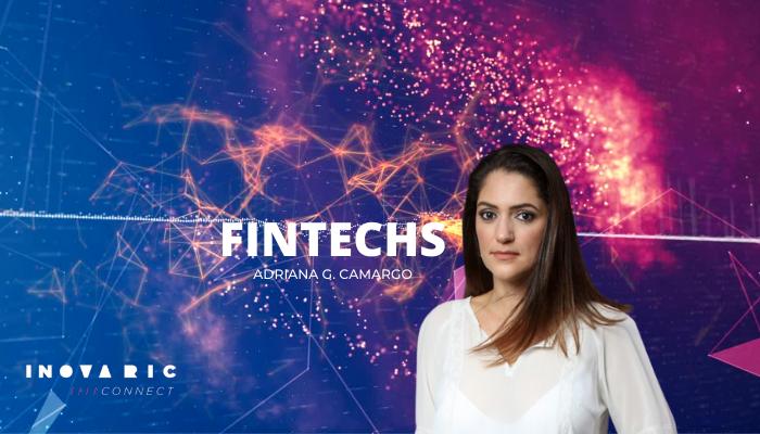 O futuro das Fintechs na visão de Adriana G. Camargo