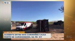 Acidente entre dois caminhões causa morte de caminhoneiro, na PR-317