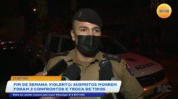 Fim de semana violento: suspeitos morrem em dois confrontos e troca de tiros