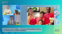 Mariana Polastreli, affair de Eduardo Costa, se pronuncia após ser acusado de abandono