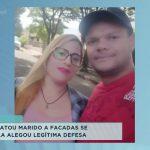 Mulher que matou o marido a facadas se apresenta alega legítima defesa