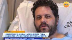 Hospitais humanizam atendimento para pacientes não sofrerem com isolamento