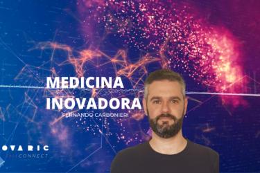 O futuro da medicina inovadora na visão de Fernando Carbonieri