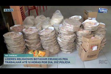 De acordo com a polícia líderes religiosos botavam crianças pra trabalhar até 12 horas por dia