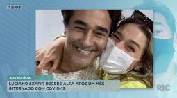 Luciano Szafir recebe alta após um mês internado com covid-19