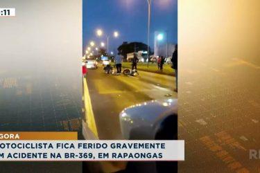 Motociclista fica ferido gravemente em acidente na BR-369, em Rapaongas