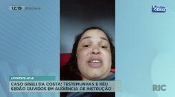 Caso Giseli da Costa: testemunhas e réu serão ouvidos em audiência de instrução