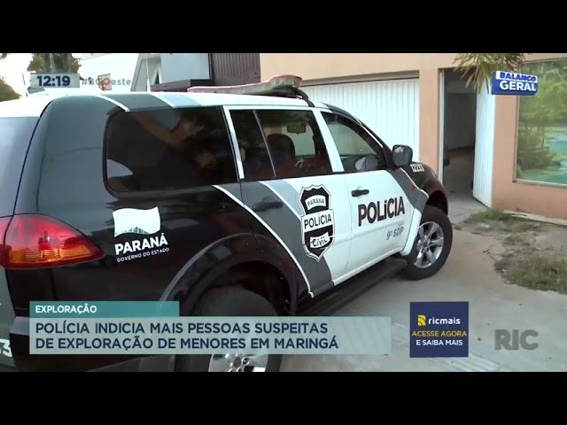 Polícia indicia mais pessoas suspeitas de exploração de menores em Maringá