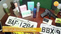 Suspeito de tentativa de homicídio é preso com perfumes roubados e armas