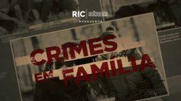 Nova série do Balanço Geral apresenta os crimes em família que surpreenderam até a polícia