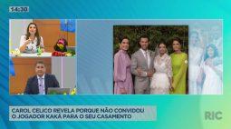 Carol Celico revela porque não convidou o jogador Kaká para o seu casamento