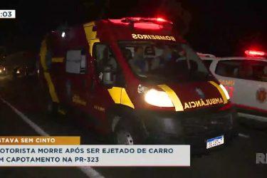 Motorista morre após ser ejetado de carro em capotamento na PR-323