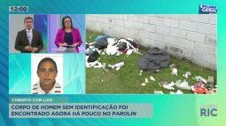 Corpo de homem sem identificação foi encontrado em pilha de lixo no Parolin