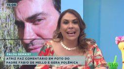 Atriz faz comentário em foto do Padre Fábio de Mello e gera polêmica